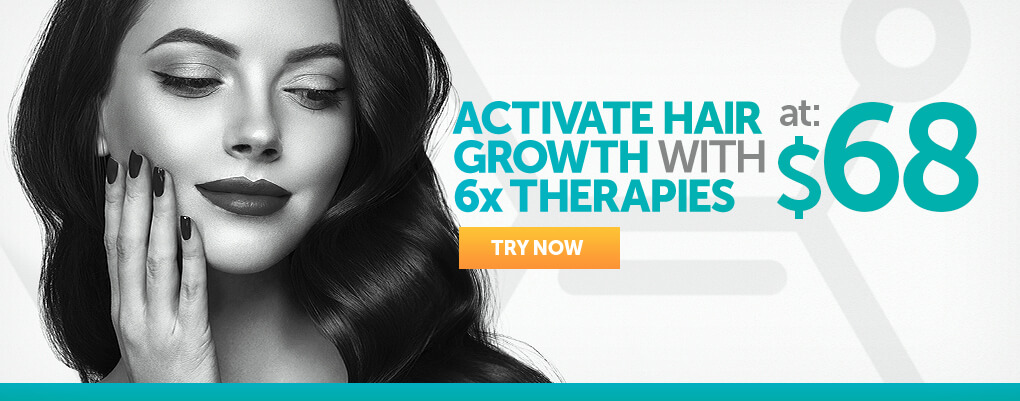 Activate hair growth with 6x Therapies at $68