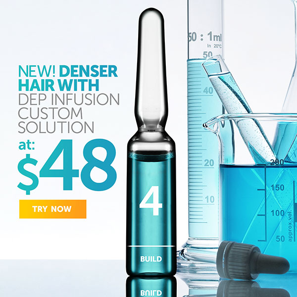 New! Dep Infusion Custom Solution for Denser, Thicker Hair