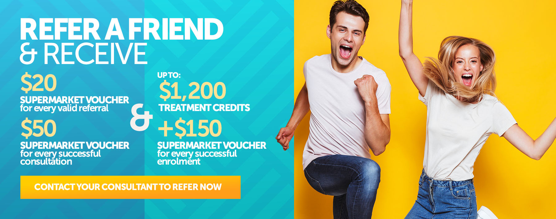 Refer a friend and receive vouchers!